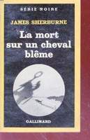 Thumb_mort-cheval-bleme-collection-serie-noire-1802-c822d9c1-4bc0-47db-a718-3123adb19640
